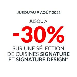 Jusqu'à -30% sur une sélection de Cuisines Signature et Signature Design